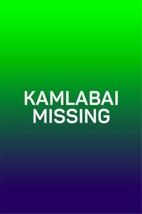 Kamlabai Missing