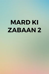 Mard Ki Zabaan 2 Movie (2017) | Reviews, Cast & Release Date