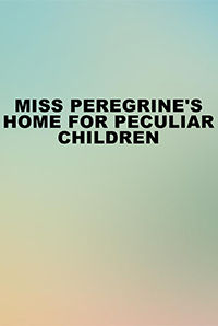 Miss Peregrine`s Home for Peculiar Children (3D)