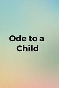 Ode to a Child