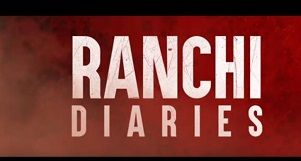 ranchi-diaries-brings-to-audiences-the-quintessential-drama-that-unfold-in-small-towns