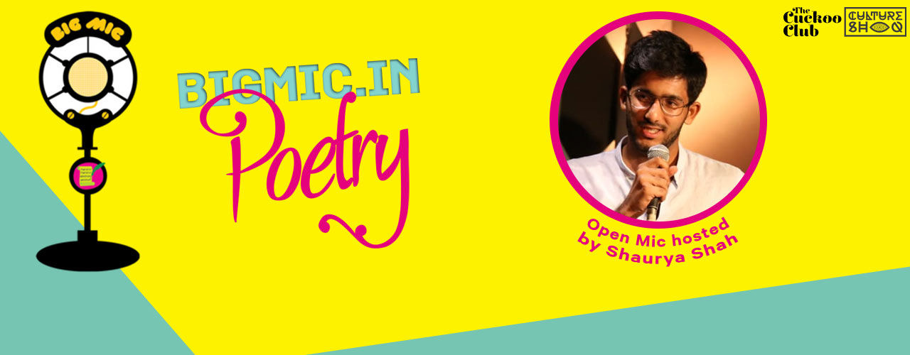 BIGMIC Poetry Open Mic hosted by Shaurya Shah