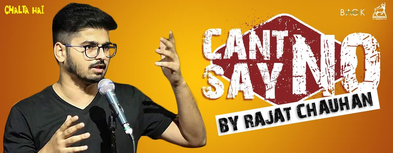 Can`t say No!! – by Rajat chauhan
