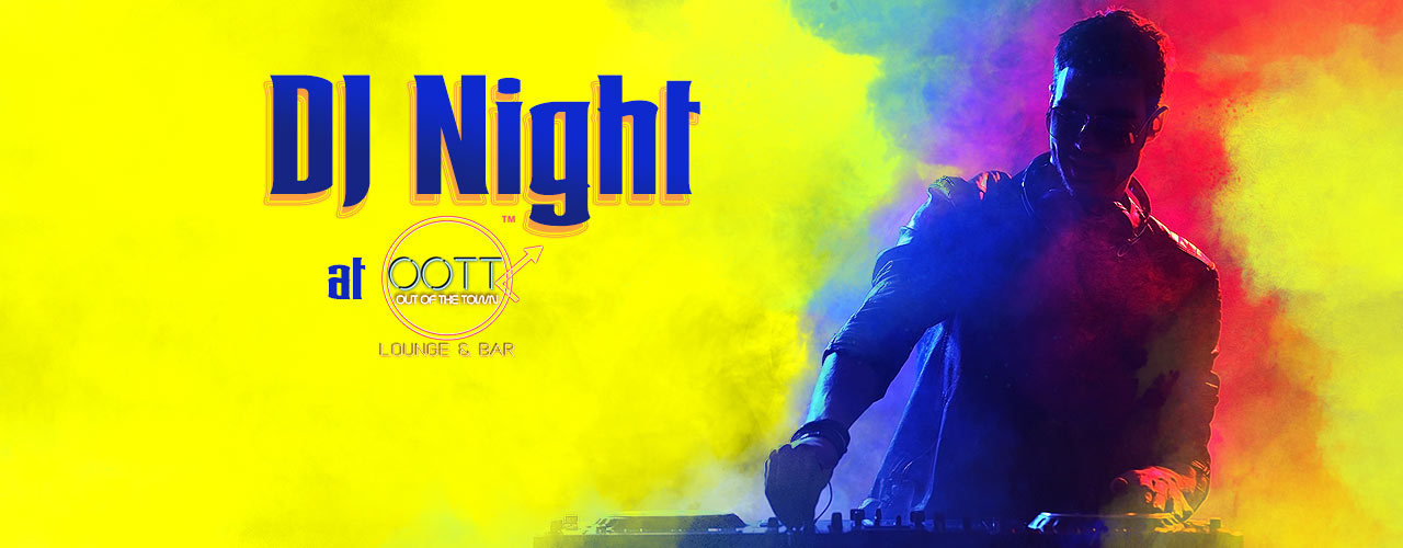 DJ Night@ OOTT Lounge Online Tickets at BookMyShow