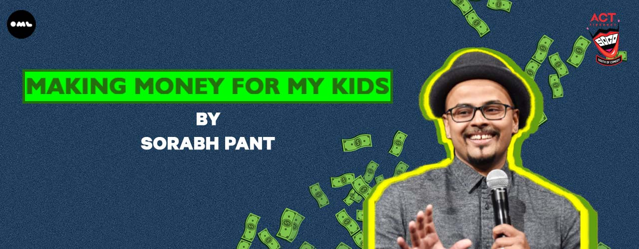 Making Money For My Kids By Sorabh Pant | Chennai