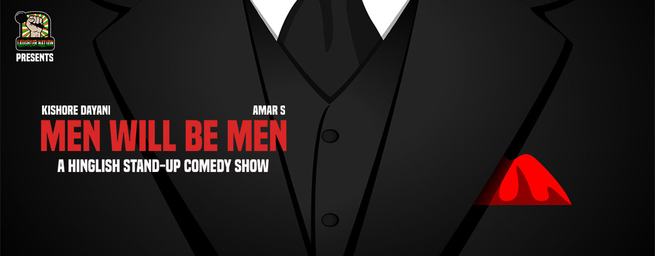 Men Will Be Men ( Hinglish Stand Up Comedy Show)