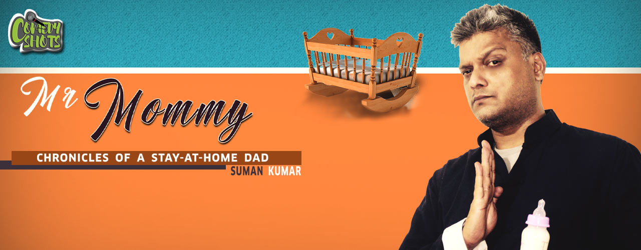 Mr. Mommy- A stand Up Solo by Suman Kumar