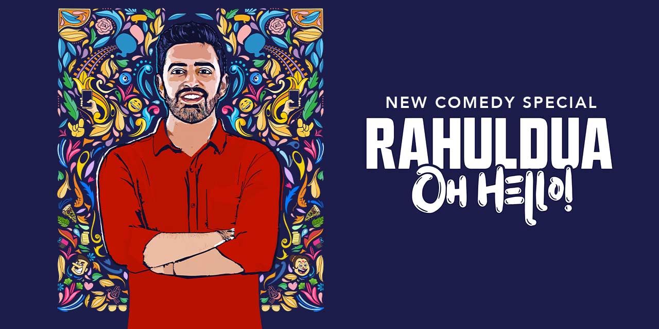 Oh Hello – A Stand-up Comedy Show by Rahul Dua – Mumbai
