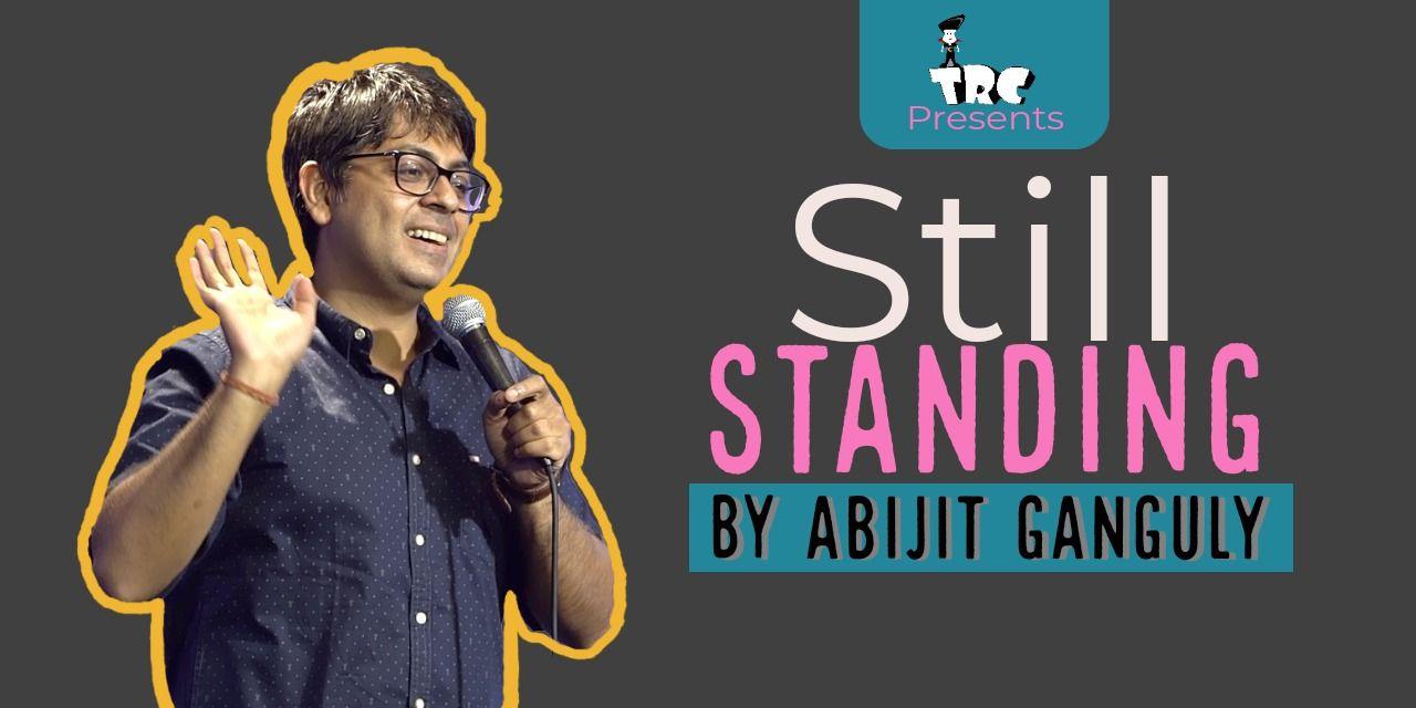 Still Standing by Abijit Ganguly
