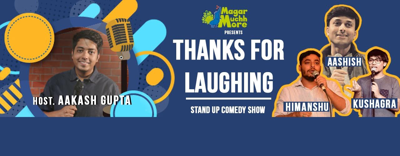 Thanks For Laughing hosted by Aakash Gupta