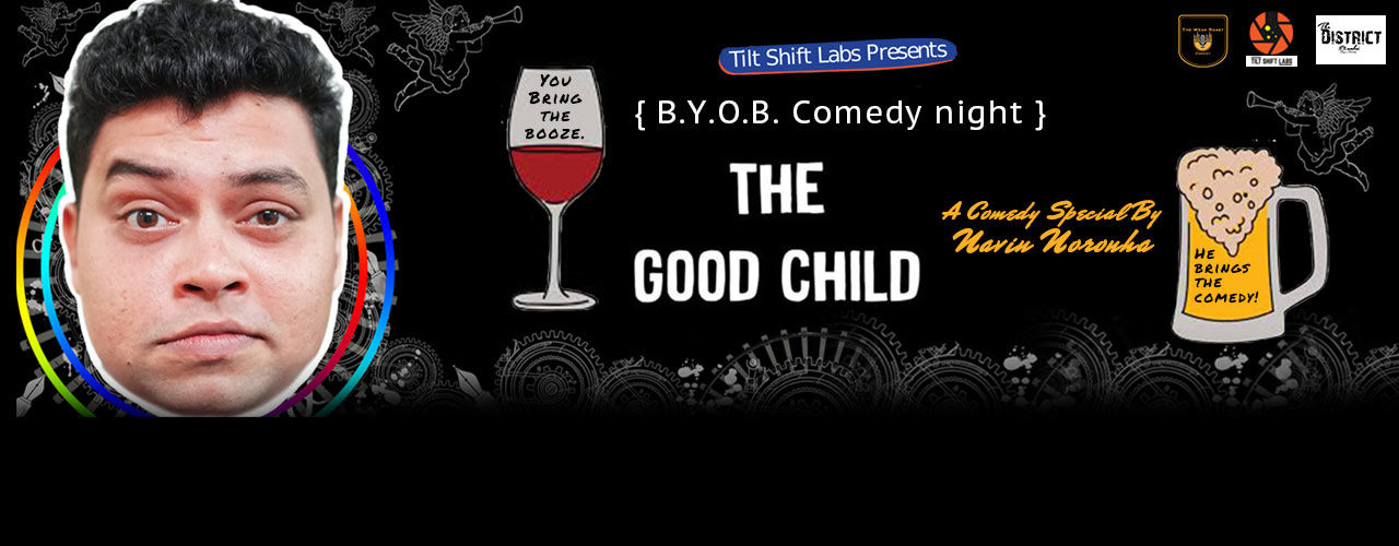 The Good Child by Navin Noronha (BYOB Comedy)