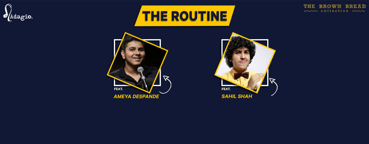 The Routine Hosted by Ameya Deshpande ft. Sahil
