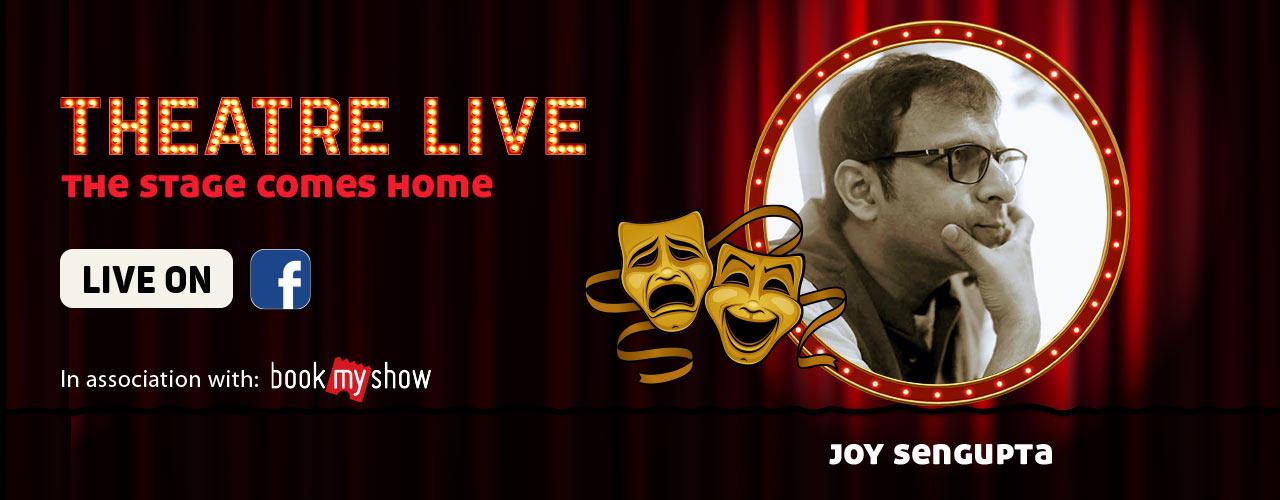 Theatre Live featuring Joy Sengupta