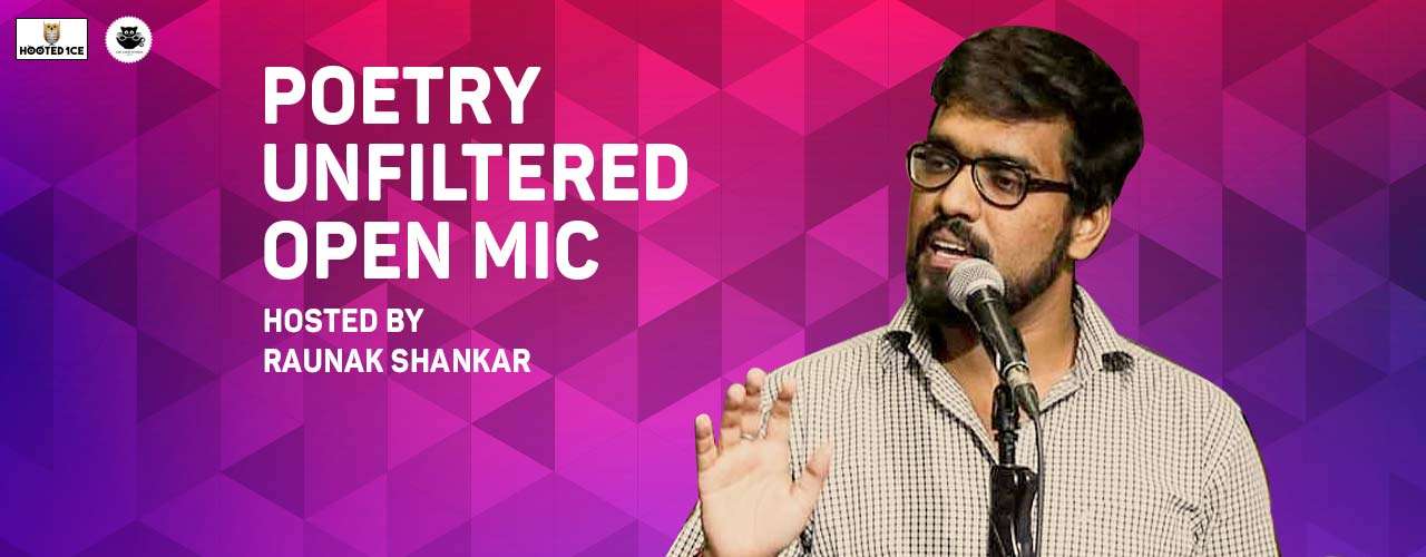 Poetry Unfiltered-openmic Hosted By Raunak Shankar