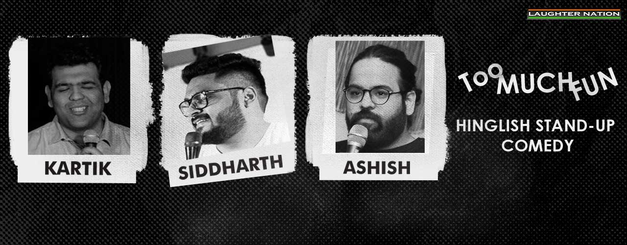 Too Much Fun - A Hinglish Stand-Up Comedy Show
