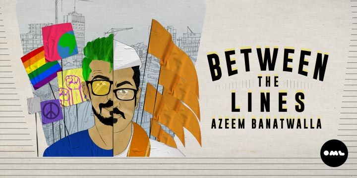 Between The Lines – Azeem Banatwalla