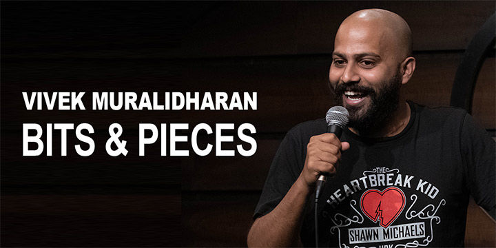 Bits & Pieces – A Standup Comedy Show
