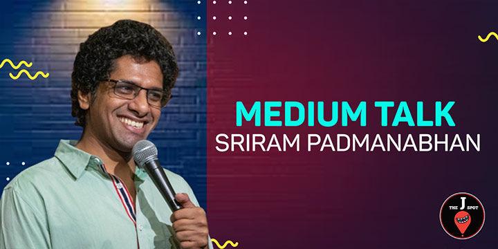 Medium Talk – By Sriram Padmanabhan