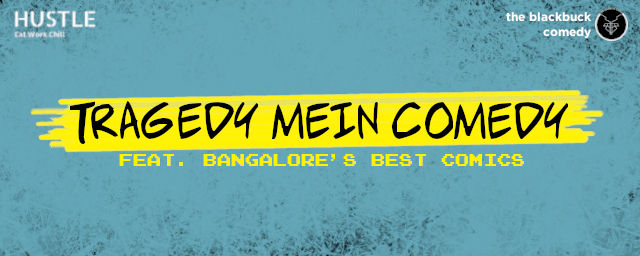 tragedy mein comedy comedy shows event tickets bengaluru. Black Bedroom Furniture Sets. Home Design Ideas
