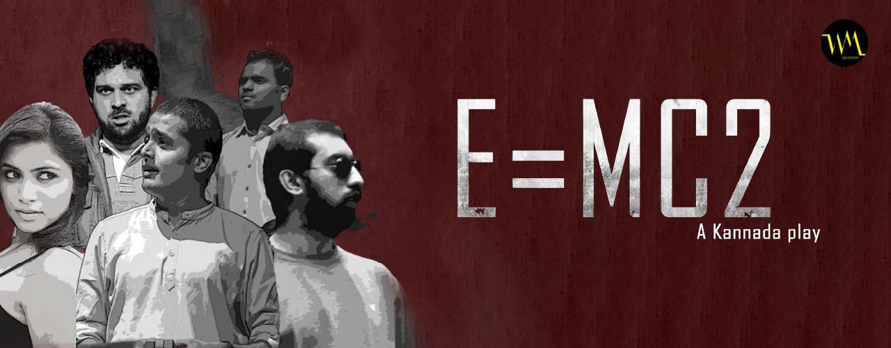 E MC2, A Kannada Play