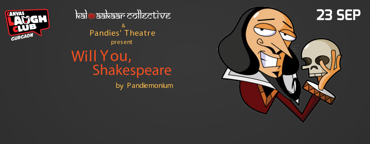 Kids Show- Will you, Shakespeare- By Pandiemonium