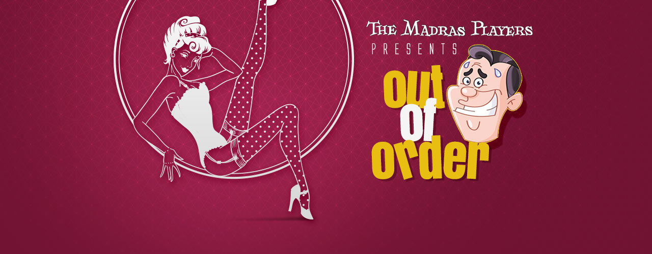 The Madras Players present Out of Order