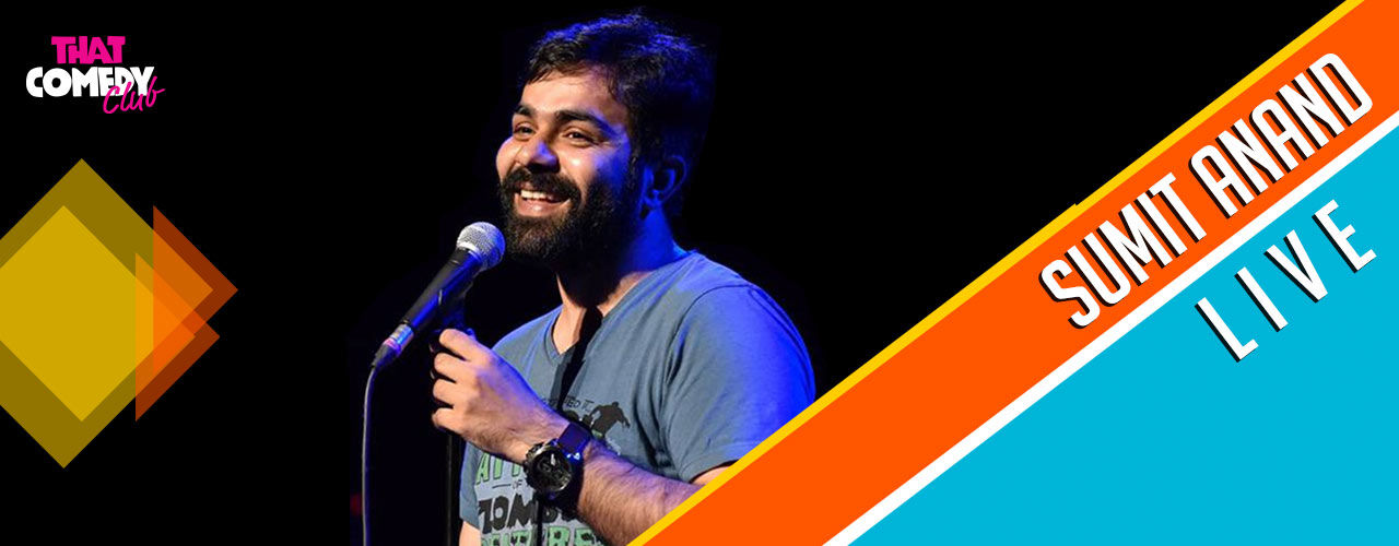 Sumit Anand Live at That Comedy Club