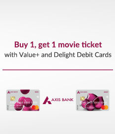 Axis Bank Value+ and Delight Debit Card offer