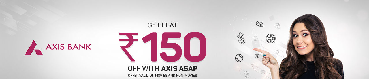 Axis ASAP Rs 150 Discount Card Offer Online Movie Ticket Offer - BookMyShow
