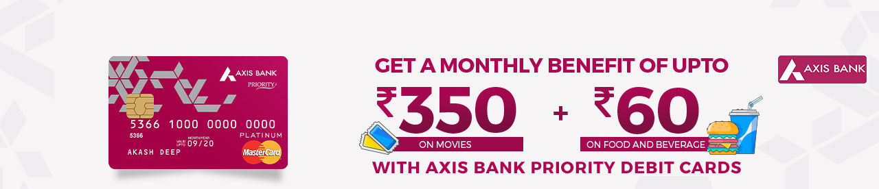 Axis Bank Priority Debit Card Offer Online Movie Ticket Offer - BookMyShow