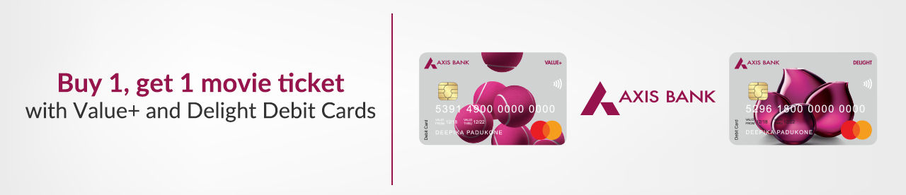 Axis Bank Value+ and Delight Debit Card offer Online Movie Ticket Offer - BookMyShow