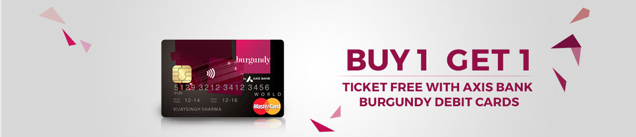 Axis Bank Burgundy Debit Card Offer Online Movie Ticket Offer - BookMyShow