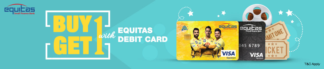 Equitas Buy 1 Get 1 Debit Card Offer Online Movie Ticket Offer - BookMyShow