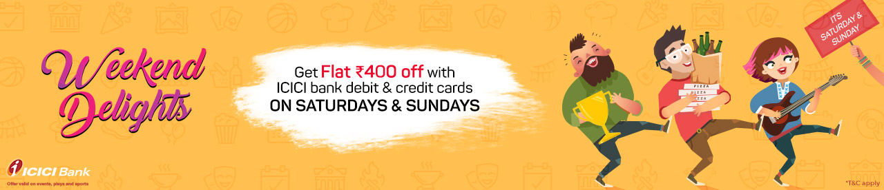 ICICI Bank Weekend Delights Online Movie Ticket Offer - BookMyShow