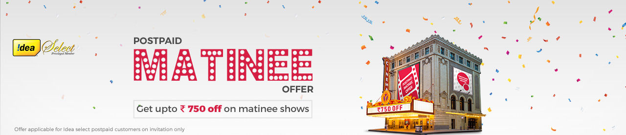 Idea Select Postpaid Matinee Offer Online Movie Ticket Offer - BookMyShow