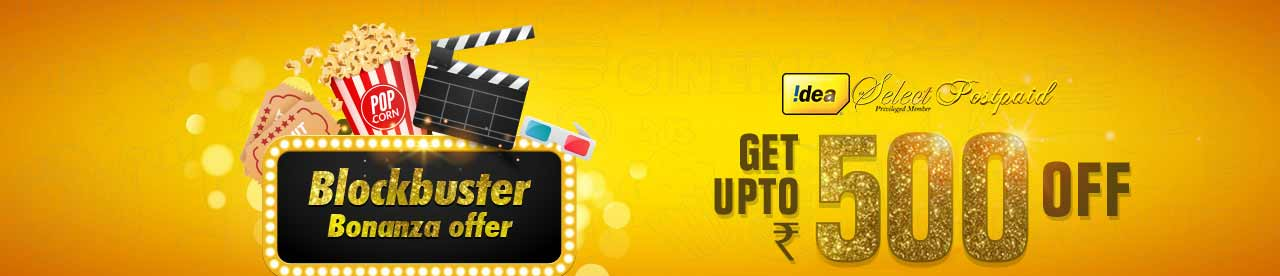 Idea Select Postpaid Blockbuster Bonanza Offer Online Movie Ticket Offer - BookMyShow