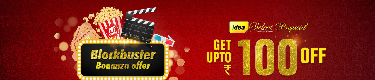 Idea Select Prepaid Blockbuster Bonanza Offer Online Movie Ticket Offer - BookMyShow