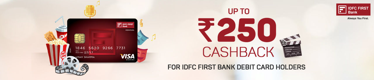 IDFC FIRST Bank Cashback Offer Online Movie Ticket Offer - BookMyShow