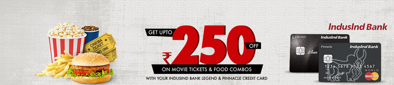 IndusInd Bank offer on Legend, Pinnacle & Legacy cards Online Movie Ticket Offer - BookMyShow