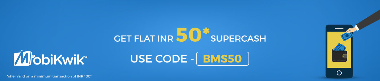 Mobikwik flat Rs  50 supercash offer Online Movie Ticket Offer - BookMyShow