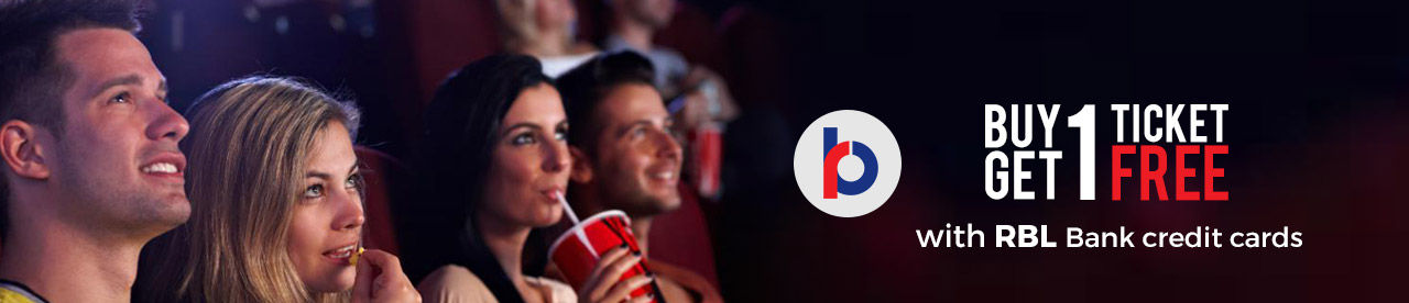 RBL Bank Buy 1 Get 1 Offer Online Movie Ticket Offer - BookMyShow