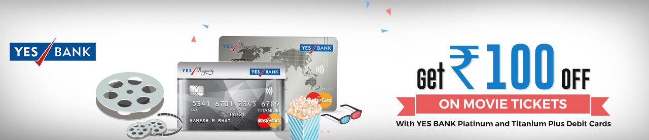 YES Bank Titanium Plus and platinum Debit card Rs 100 Off Online Movie Ticket Offer - BookMyShow