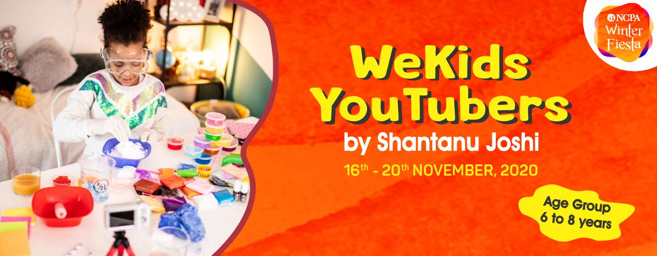 WeKids YouTubers (6 to 8 Yrs)